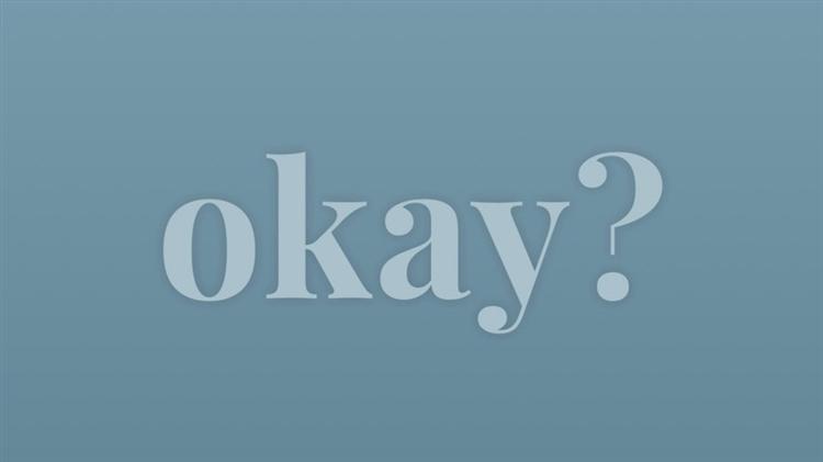 """Her şey """"OK"""""""